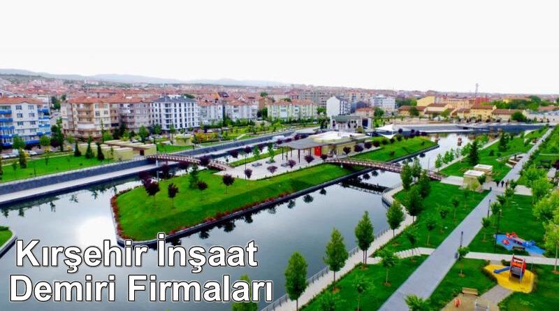 Kırşehir İnşaat Demiri Firmaları